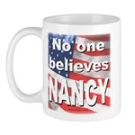 No one believes NANCY Mug