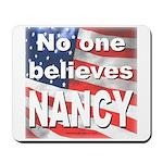 No one believes NANCY Mousepad