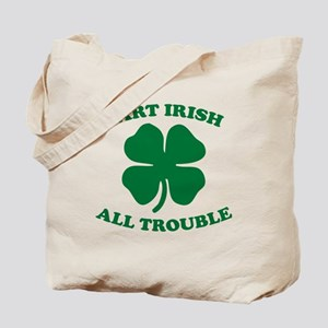 Part Irish, All Trouble Tote Bag