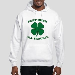 Part Irish, All Trouble Hooded Sweatshirt