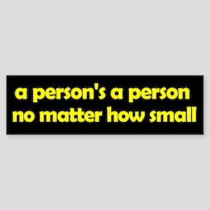 A person's a person no matter Bumper Sticker