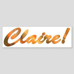 Claire! Design #814 Bumper Sticker