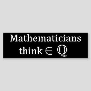 Mathematicians think rationally Bumper Sticker