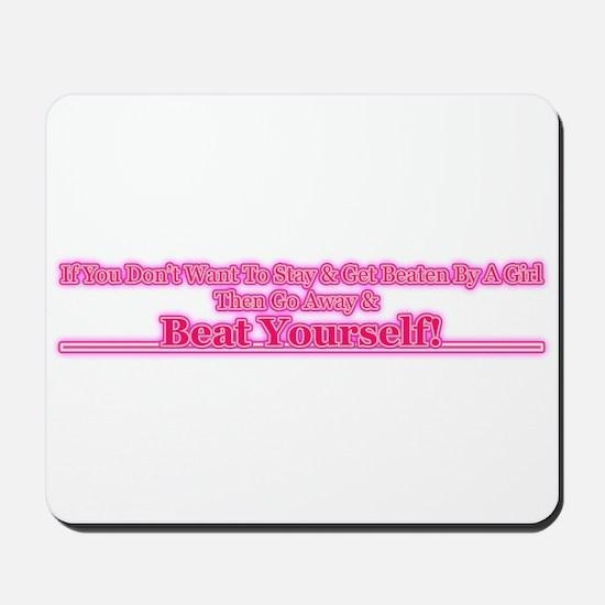 Go Away & Beat Yourself! Mousepad