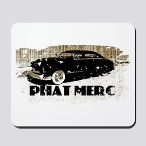 PHAT MERC-DISTRESSED- Mousepad