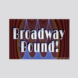 Broadway Bound! Rectangle Magnet (10 pack)