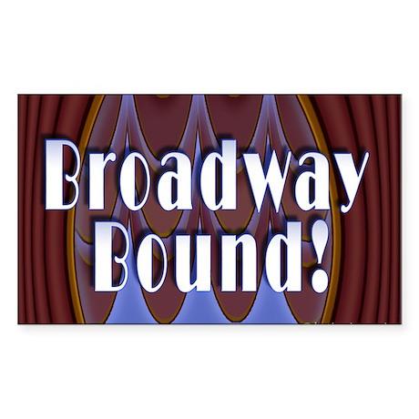 Broadway Bound! Rectangle Sticker 10 pk)
