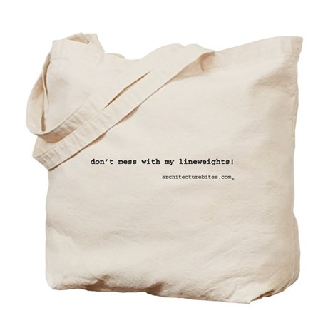 don't mess with my lineweight Tote Bag