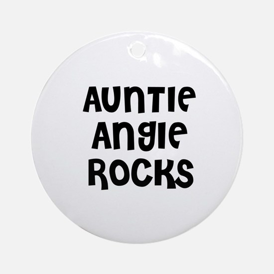 AUNTIE ANGIE ROCKS Ornament (Round)