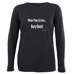 When They Go Low T-Shirt