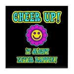 Cheer Up Tile Coaster