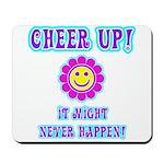 Cheer Up Mousepad
