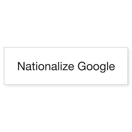 Nationalize Google Bumper Sticker
