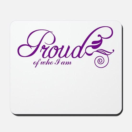 Proud of who I am Mousepad