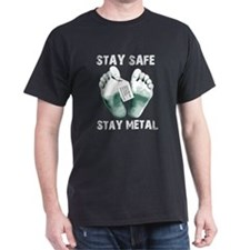 Dark T-Shirt Stay Safe Stay Metal