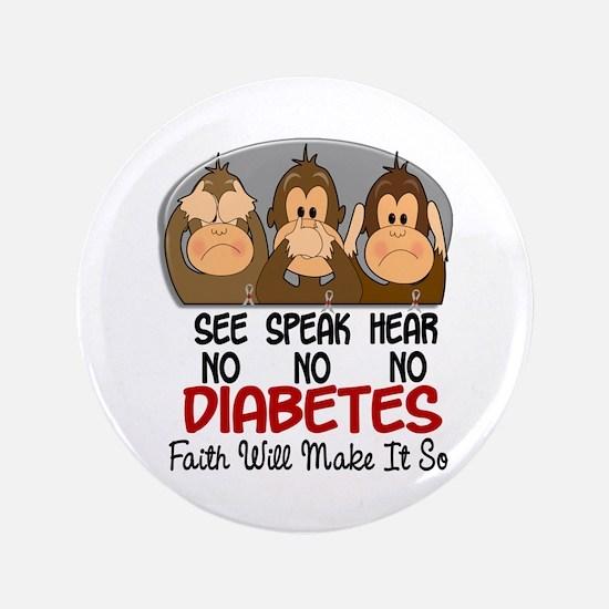 "See Speak Hear No Diabetes 1 3.5"" Button"