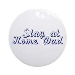 Stay at Home Dad Ornament (Round)