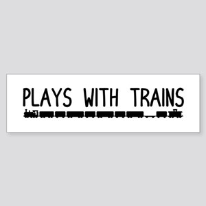 Plays With Trains Bumper Sticker