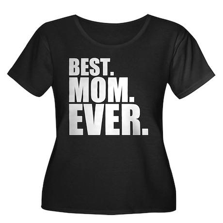 Best. Mom. Ever. Women's Plus Size Scoop Neck Dark
