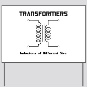 Transfomers Inductors of Different Size Yard Sign