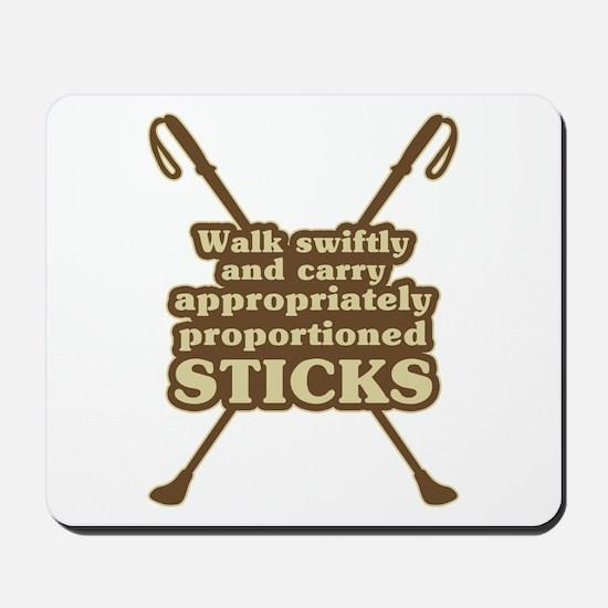 Walk Swiftly & Carry Sticks Mousepad