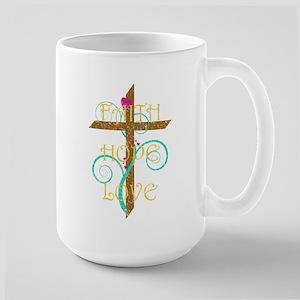 Faith Hope Love Large Mug