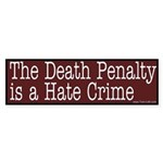 Bumper Sticker -- Death Penalty is a hate crime