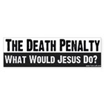 Bumper Sticker -- Death Penalty -- WWJD?