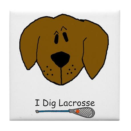 I Dig Lacrosse Tile Coaster
