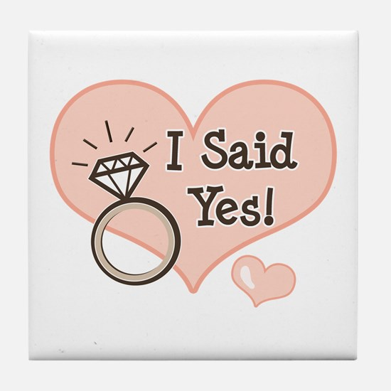I Said Yes Bride To Be Tile Coaster