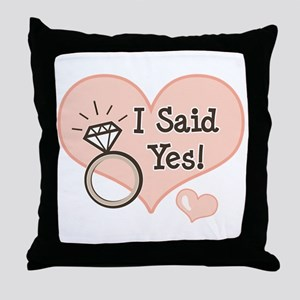 I Said Yes Bride To Be Throw Pillow