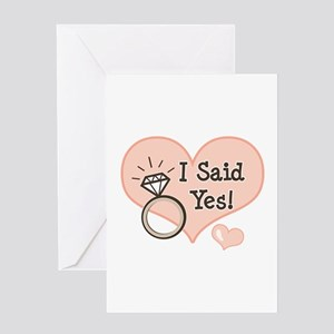 I Said Yes Bride To Be Greeting Card