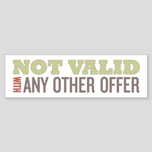 Not Valid w/Any Other Offer Bumper Sticker
