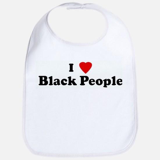I Love Black People Bib
