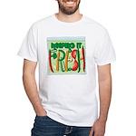 Keeping It Fresh White T-Shirt