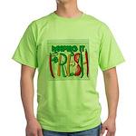 Keeping It Fresh Green T-Shirt