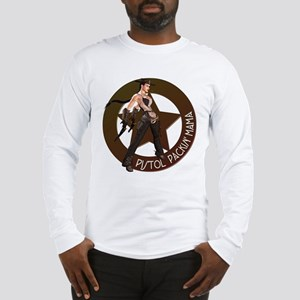 Pistol Packin' Mama Long Sleeve T-Shirt