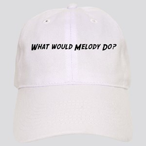 What would Melody do? Cap