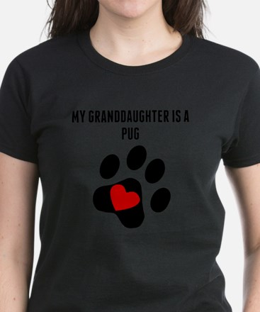 My Granddaughter Is A Pug T-Shirt