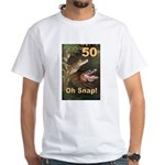 50, Oh Snap White T-Shirt