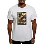 50, Oh Snap Light T-Shirt