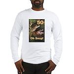 50, Oh Snap Long Sleeve T-Shirt