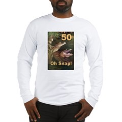 50, Oh Snap Long Sleeve T-Shirt