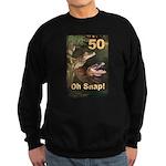 50, Oh Snap Sweatshirt (dark)