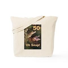 50, Oh Snap Tote Bag
