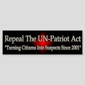 Repeal The UN-Patriot Act ~ Bumper Sticker