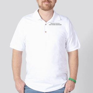 Proud Fast Food Manager Golf Shirt