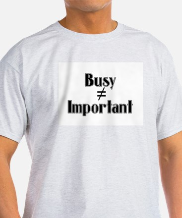 Busy doesn't equal T-Shirt