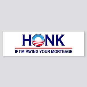 Honk Paying Your Mortgage Bumper Sticker