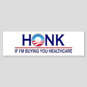 Honk Buying You Healthcare Bumper Sticker